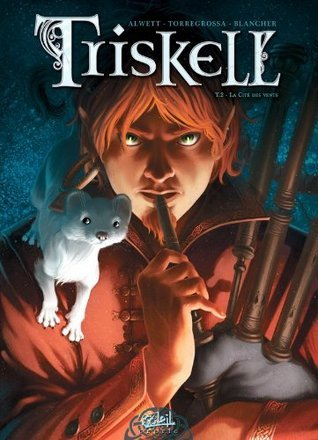 Triskell, Tome 2. La Cite Des Vents (Triskell, #2)  by  Audrey Alwett