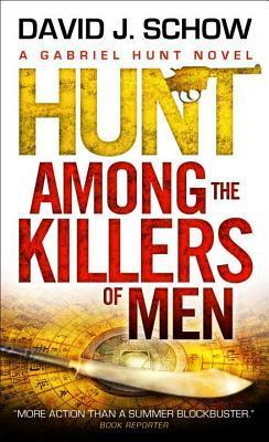Gabriel Hunt - Hunt Among the Killers of Men  by  David J. Schow