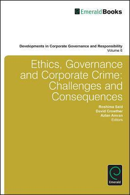 Ethics, Governance and Corporate Crime: Challenges and Consequences  by  David Crowther