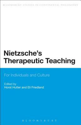 Nietzsches Therapeutic Teaching: For Individuals and Culture Horst Hutter
