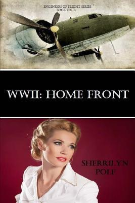 WWII: Home Front Sherrilyn Polf