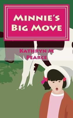 Minnies Big Move  by  Kathryn M. Pearce