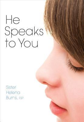 He Speaks to You  by  Helena Burns Fsp