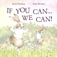If You Can ... We Can!