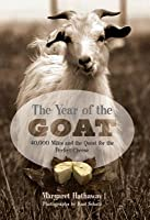 Year of the Goat: 40,000 Miles and the Quest for the Perfect Cheese