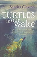 Turtles in Our Wake