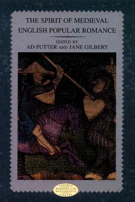 The Spirit of Medieval English Popular Romance Ad Putter