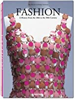 Fashion: A History from the 18th to the 20th Century—The Collection of the Kyoto Costume Institute