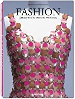 Fashion: A History from the 18th to the 20th Century - The Collection of the Kyoto Costume Institute