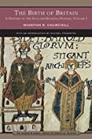 The Birth of Britain: A History of the English Speaking Peoples, Volume I (Barnes & Noble Library of Essential Reading)