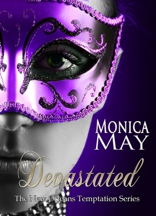 Devastated (New Orleans Temptation #1) Monica  May