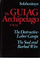 The Gulag Archipelago: 1918-1956: An Experiment in Literary Investigation III - IV