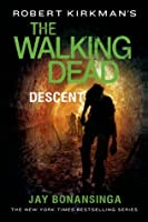The Walking Dead: Descent (The Governor Series, #5)