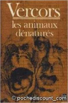 Les Animaux Denatures  by  Vercors
