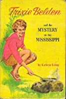 Trixie Belden and the Mystery on the Mississippi (Trixie Belden, #15)