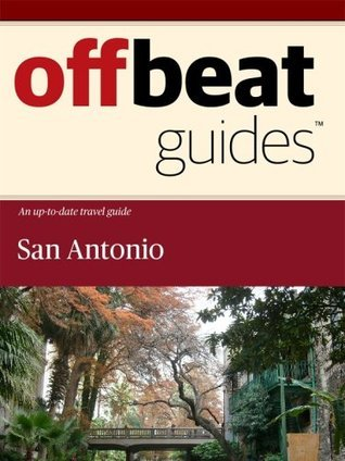 San Antonio Travel Guide  by  Offbeat Guides