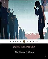 The Moon Is Down (Penguin Twentieth-Century Classics)