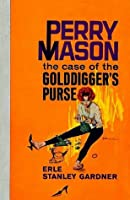 The Case of the Golddigger's Purse (Perry Mason Series Book 26)