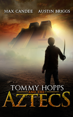 Tommy Hopps and the Aztecs Austin  Briggs