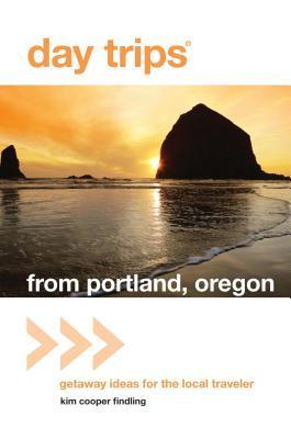 Day Trips(r) from Portland, Oregon: Getaway Ideas for the Local Traveler Kim Cooper Findling