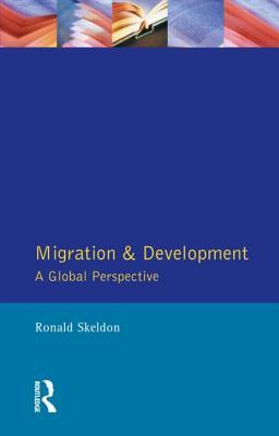 Migration and Development: A Global Perspective Ronald Skeldon