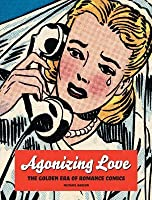 Agonizing Love: The Golden Era of Love Comics