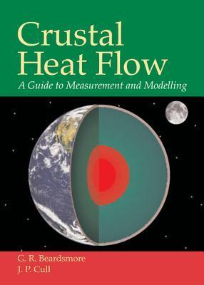 Crustal Heat Flow: A Guide to Measurement and Modelling  by  G. R. Beardsmore
