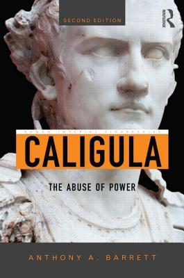 Caligula: The Abuse of Power  by  Anthony A. Barrett