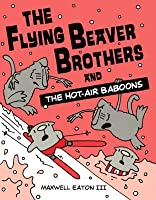 The Flying Beaver Brothers 5: The Flying Beaver Brothers and the Hot-Air Baboons