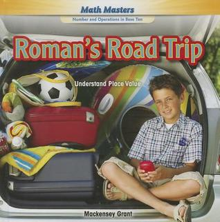 Romans Road Trip: Understand Place Value  by  Mackensey Grant
