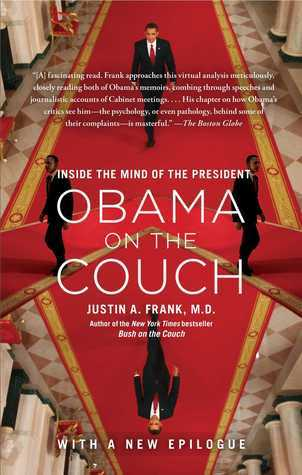 Obama on the Couch: In Search of the President We Elected  by  Justin A. Frank