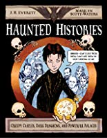 Haunted Histories: Creepy Castles, Dark Dungeons, and Powerful Palaces