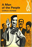 a man of the people by chinua achebe � reviews discussion