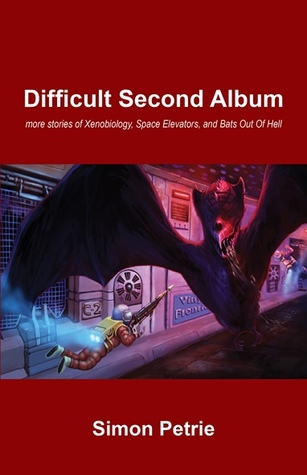 Difficult Second Album: More Stories of Xenobiology, Space Elevators, and Bats Out Of Hell Simon Petrie