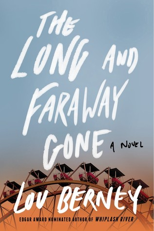 The Long and Faraway Gone: A Novel Lou Berney
