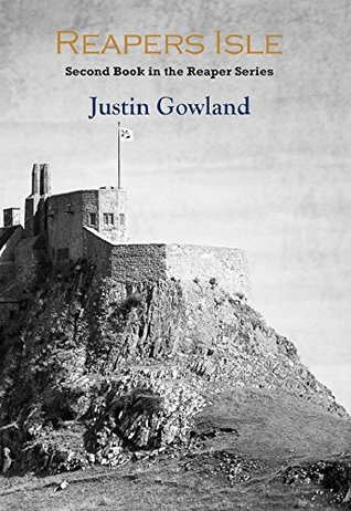Reapers Isle: TheParaplegic/Chronic Gamer Returns for the Second Book in his Reaper Series Justin Gowland