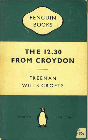 The 12:30 from Croydon  by  Freeman Wills Crofts