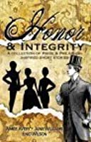 Honor and Integrity: A Collection of Pride and Prejudice-Inspired Short Stories