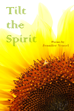 Tilt the Spirit  by  Jennifer Vensel