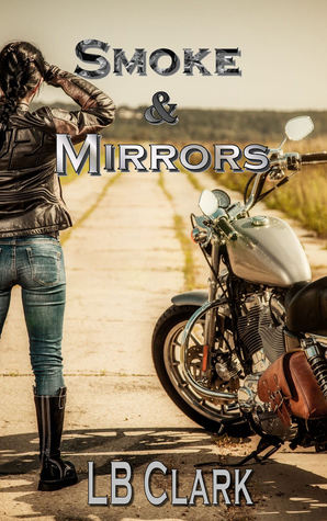 Smoke and Mirrors  by  L.B. Clark