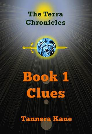 Clues (The Terra Chronicles, #1)  by  Tannera A. Kane
