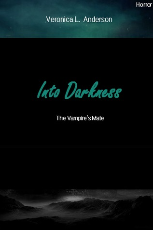 Into Darkness: The Vampires Mate Veronica Anderson