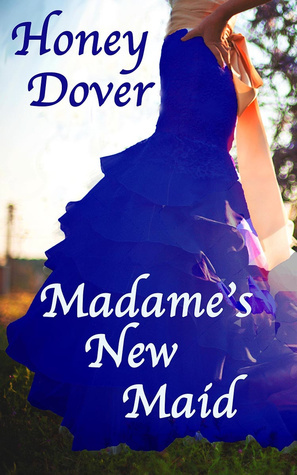 Madames New Maid  by  Honey Dover