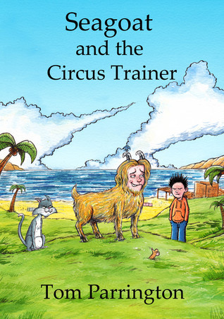 Seagoat and the Circus Trainer  by  Tom Parrington
