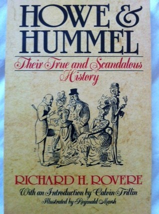 Howe and Hummel: Their True and Scandalous History  by  Richard H. Rovere