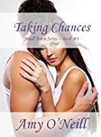 Taking Chances (Small Town Series - Book #1)