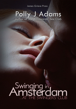Swinging in Amsterdam (At the Swingers Club 1) Polly J Adams