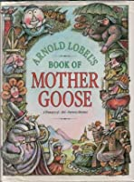 Arnold Lobel's Book of Mother Goose