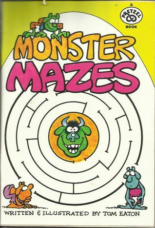 Monster Mazes  by  Tom Eaton
