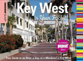 Insiders Guide(r): Key West in Your Pocket: Your Guide to an Hour, a Day, or a Weekend in Key West  by  Nancy Toppino